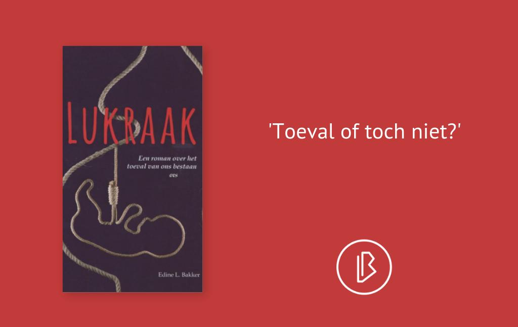 Recensie: Edine L Bakker – Lukraak