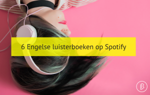 6 Engelse luisterboeken op Spotify