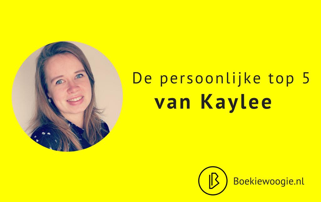De persoonlijke Top 5 van Kaylee