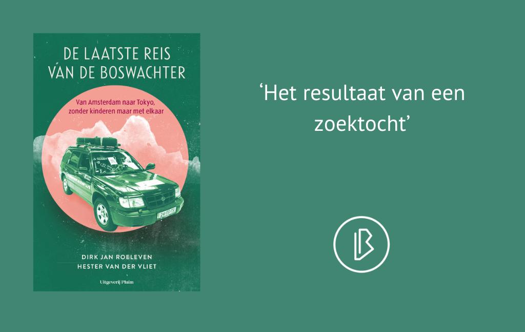 Recensie: Dirk Jan Roeleven & Hester van der Vliet – De laatste reis van de Boswachter