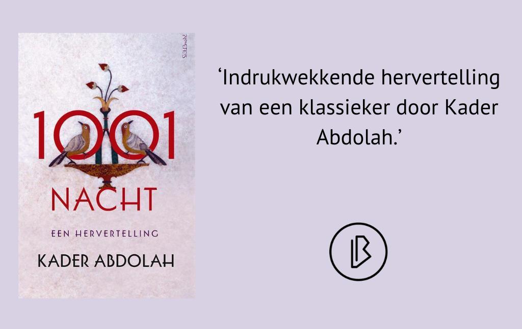 Recensie: Kader Abdolah – 1001 Nacht; Een Hervertelling