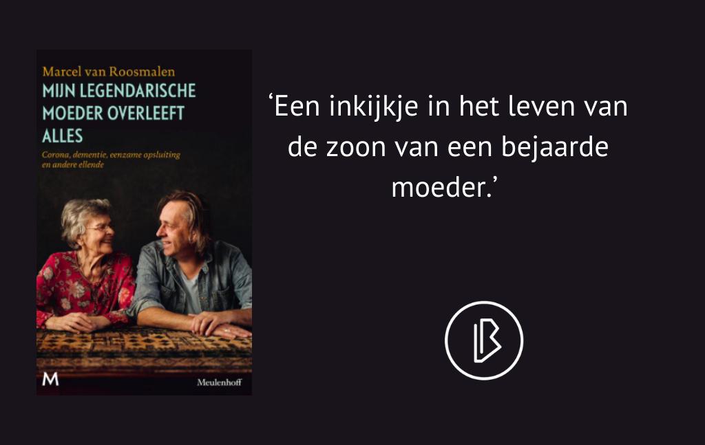 Recensie: Marcel van Roosmalen – Mijn legendarische moeder overleeft alles