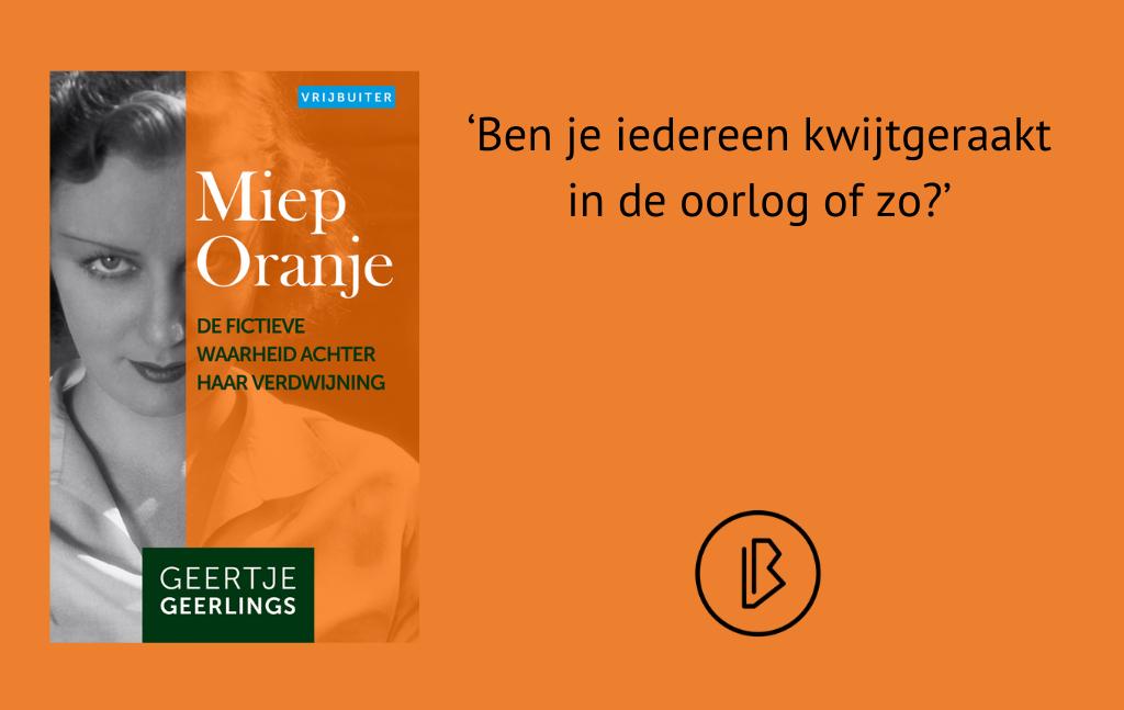 Recensie: Geertje Geerlings – Miep Oranje: De fictieve waarheid achter haar verdwijning